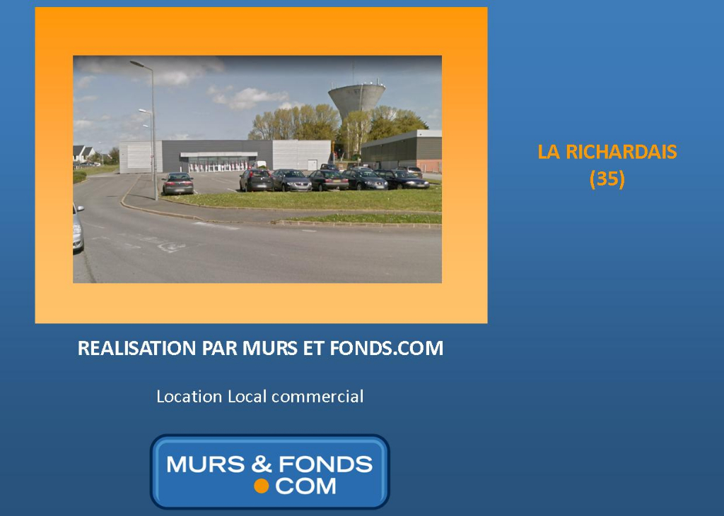 LOCAL LOUE PAR MURS ET FONDS.COM - LA RICHARDAIS